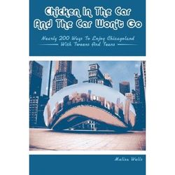 Chicken in the Car and the Car Won't Go by Melisa Wells