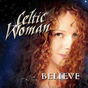 Celtic Woman Believe