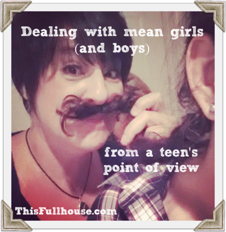 Dealing with mean girls and boys from a teen's point of view