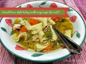Homestyle Turkey Noodle Soup